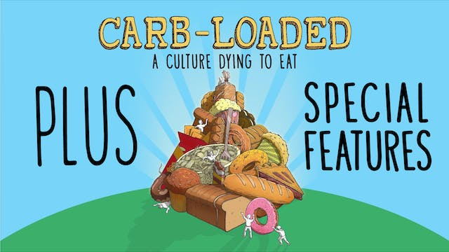 Carb-Loaded: A Culture Dying to Eat + Special Features