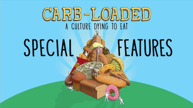 Carb-Loaded: A Culture Dying to Eat - Special Features