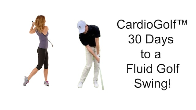 Days 20 and 21-CardioGolf™ 30 Days to a Fluid Golf Swing Week 3 Wrap-Up