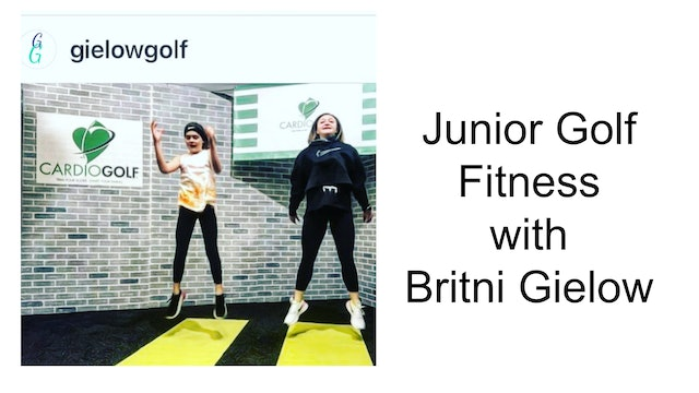 Junior Golf Fitness Featuring Britni Gielow