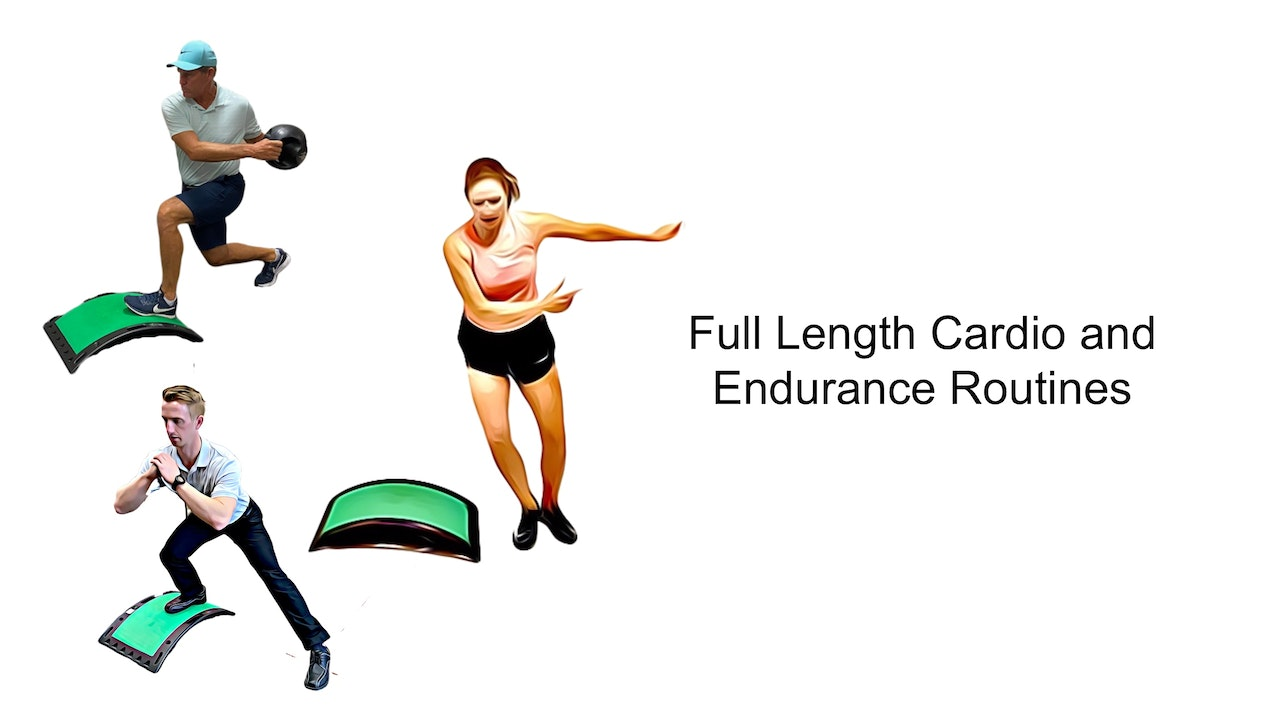 Full Length Cardio and Endurance Routines