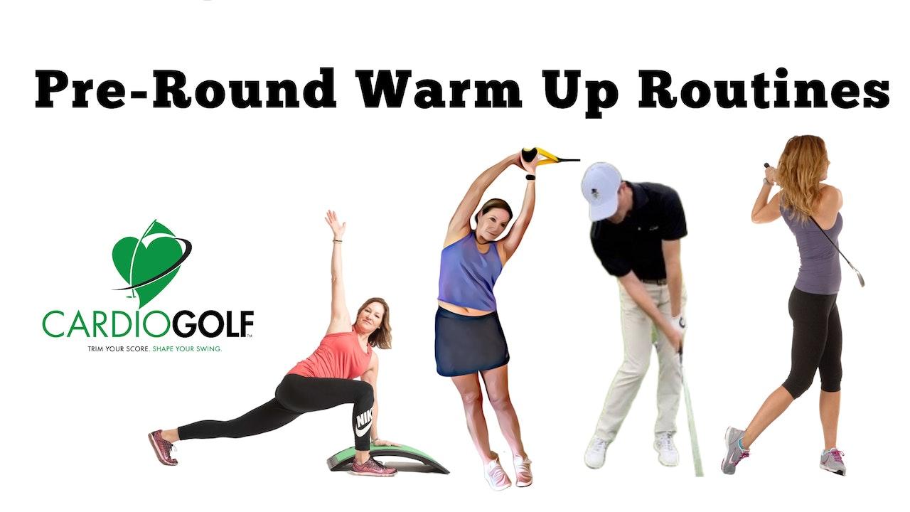 Pre-Round Warm Up Routines