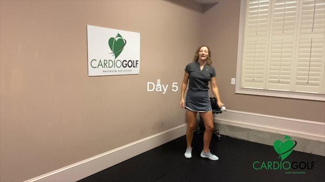 Day 5 CardioGolf™ 30 Days to a Fluid Golf Swing