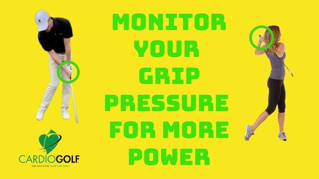 3:37-min Monitor Your Grip Pressure