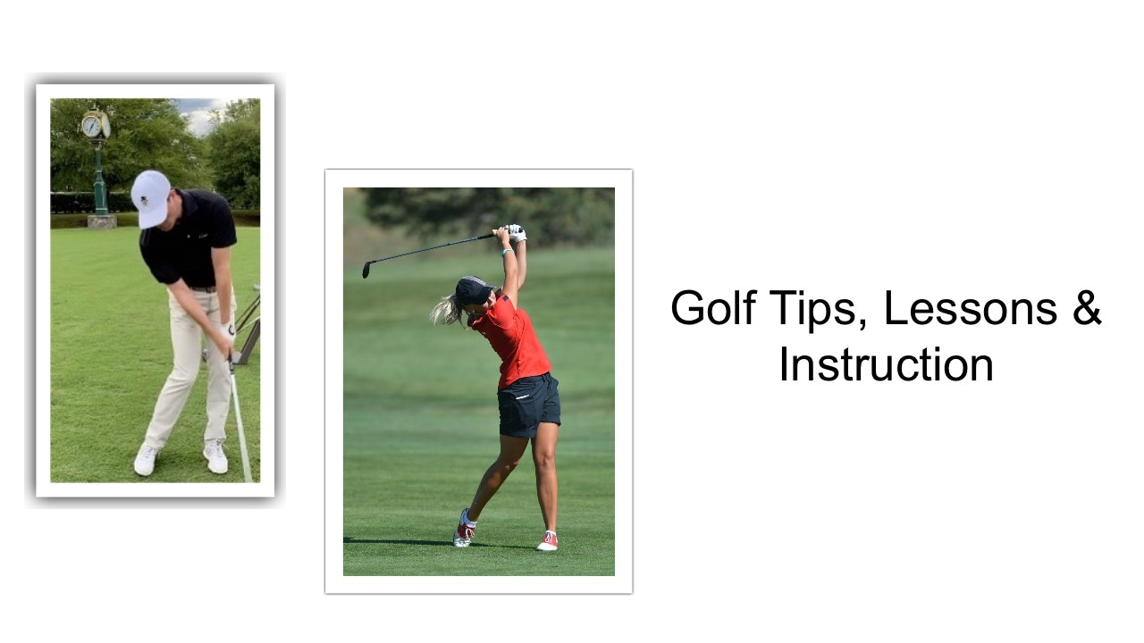 Golf Tips, Lessons & Instruction