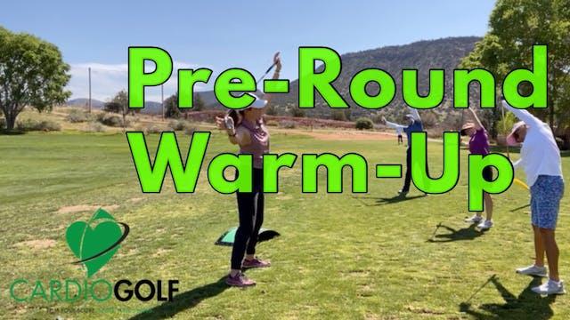 6:10 min CardioGolf Pre-Round Warm-Up...