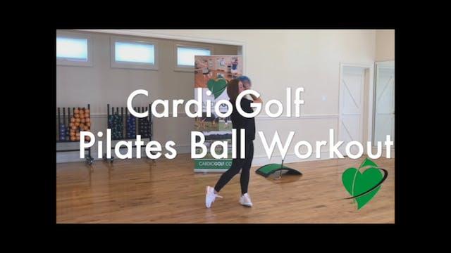 6-minute CardioGolf Pilates Ball Work...