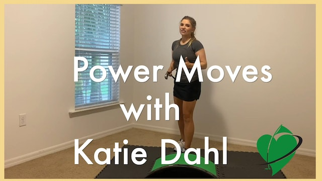 5:40 minute Power Moves Featuring Katie Dahl