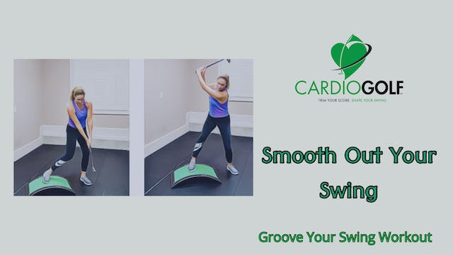 13:46-minute Smooth Swing Routine