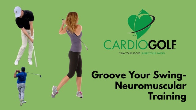 Neuromuscular Training to Groove Your Swing