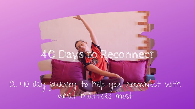 40 Days to Reconnect: A 40 Day Yoga Journey