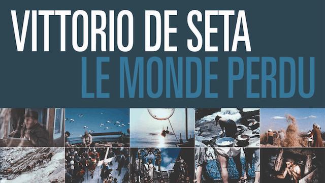 Le Monde perdu de Vittorio De Seta