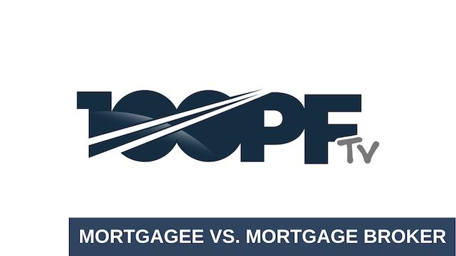 Mortgagee vs Mortgage Broker