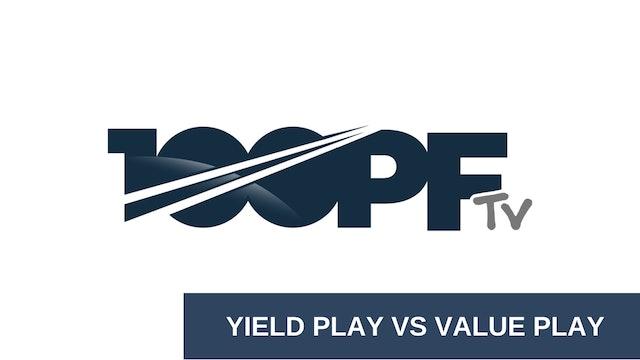 Yield play vs value play