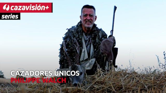 Cazadores Únicos: Philippe Walch