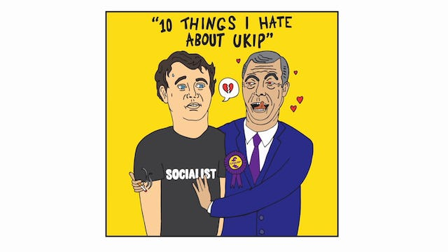 Joe Wells - 10 Things I Hate About UKIP (Audio Only)