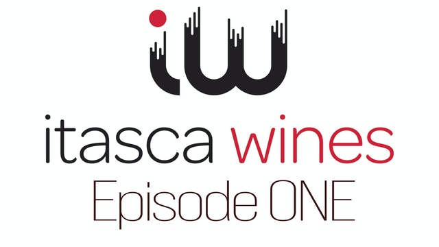 Itasca Wines - Episode ONE