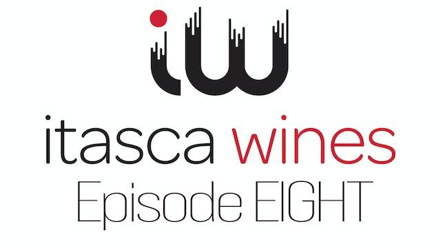 Itasca Wines - Episode EIGHT
