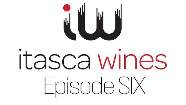Itasca Wines - Episode SIX