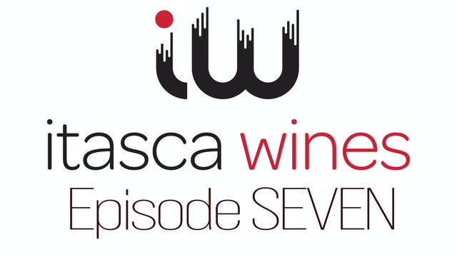 Itasca Wines - Episode SEVEN