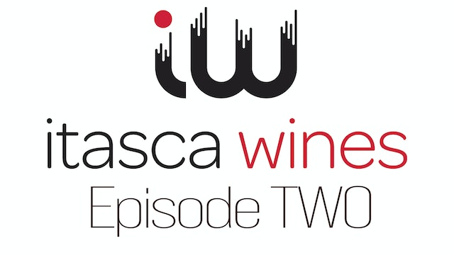 Itasca Wines - Episode TWO