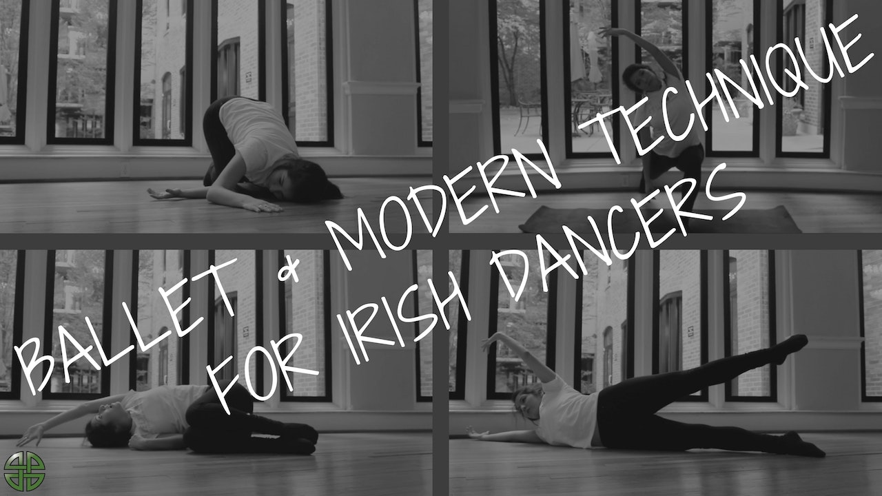 BALLET + MODERN TECHNIQUE FOR IRISH DANCERS [5-Workout Package]