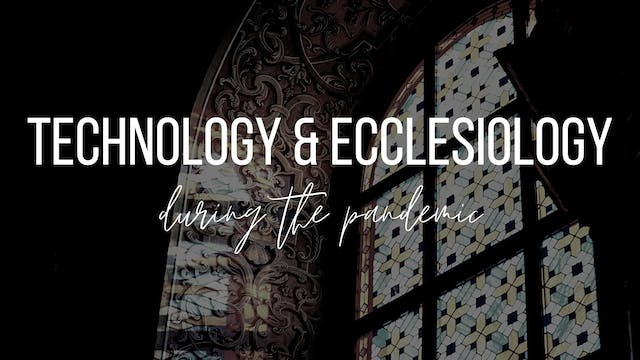 Technology and Ecclesiology During th...