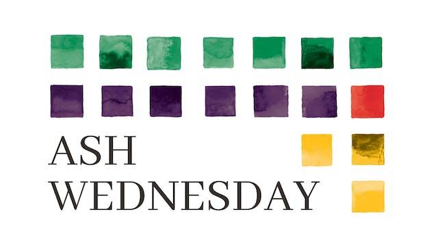 Living the Way of Jesus: Ash Wednesday