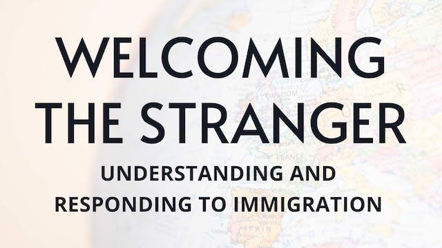 Welcoming the Stranger: Understanding...