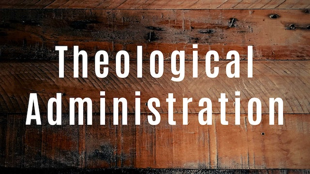 Dr. Jeren Rowell: Theological Administration