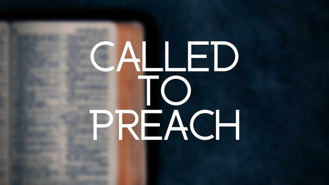 Dr. Steve Estep: Called to Preach