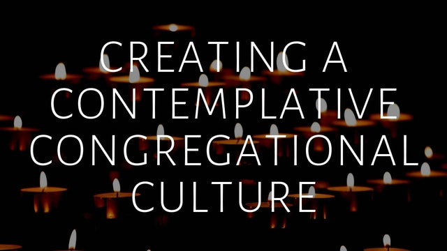 Rooted: Creating a Contemplative Congregational Culture