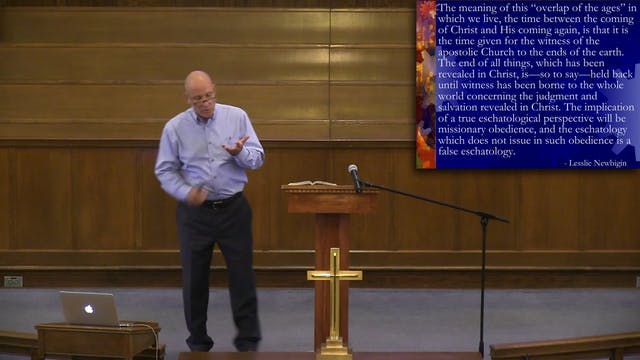 Dr. Michael Goheen: The Missional Chu...