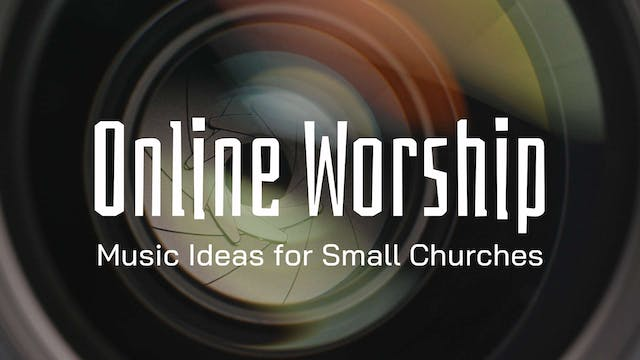Online Worship and Music Ideas for Sm...