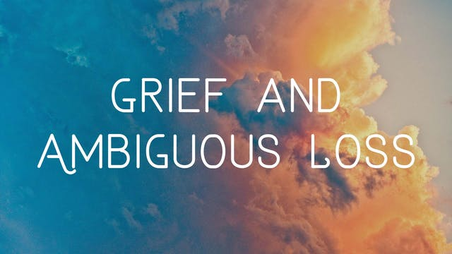 Dr. Judi Schwanz: Grief and Ambiguous...