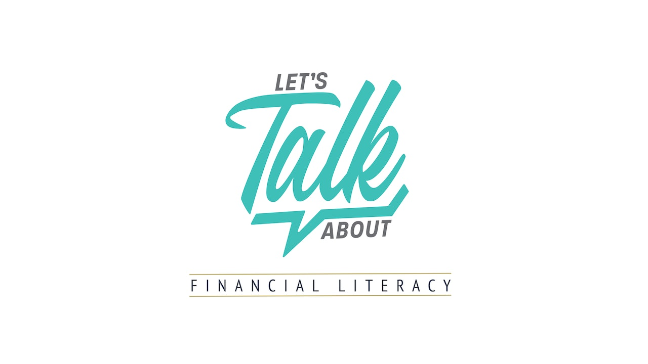 Let's Talk About: Financial Literacy