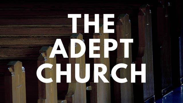 Dr. Doug Powe: The Adept Church