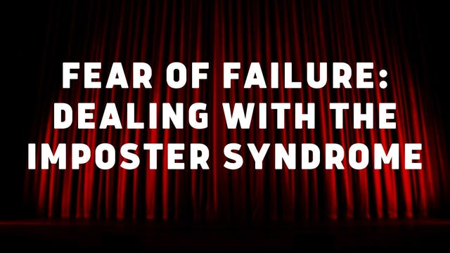 Fear of Failure: Dealing with the Imp...