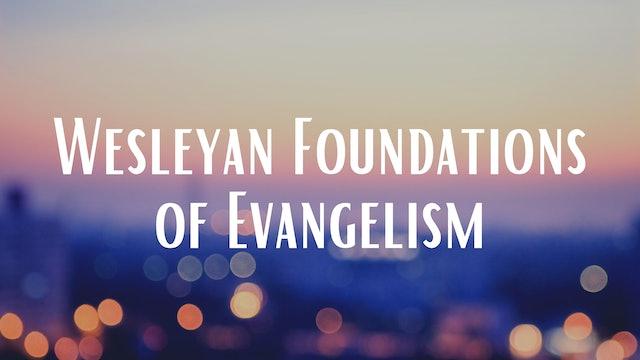 Wesleyan Foundations of Evangelism
