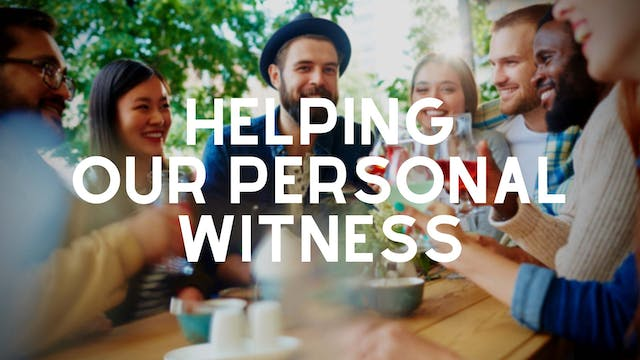 Helping Our Personal Witness: An Inte...