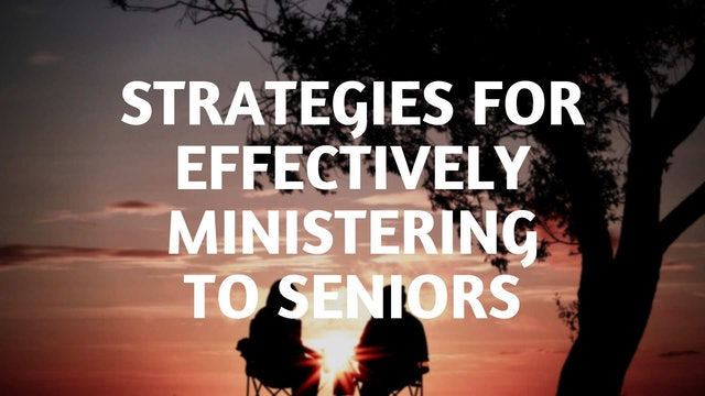 Dana Lambert: Strategies for Effectively Ministering to Seniors