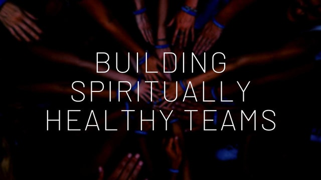 Building Spiritually Healthy Teams