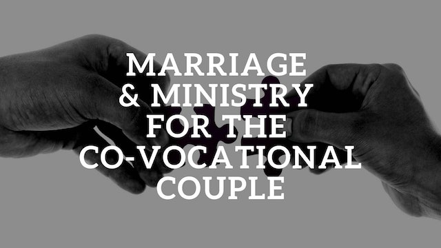 Marriage and Ministry for the Co-Vocational Couple