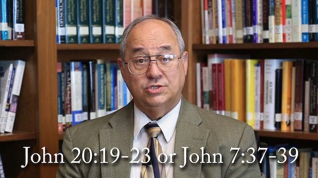 Dr. Roger Hahn: John 20:19-23 or John 7:37-39