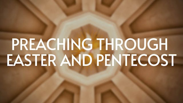 Preaching Through Easter and Pentecost