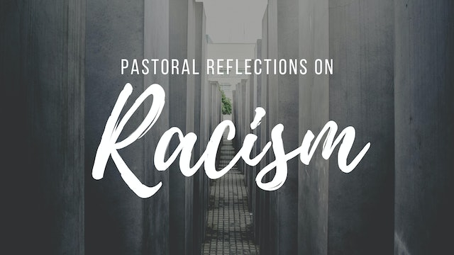 Jesse Middendorf, Stuart Williams: Pastoral Reflections on Racism
