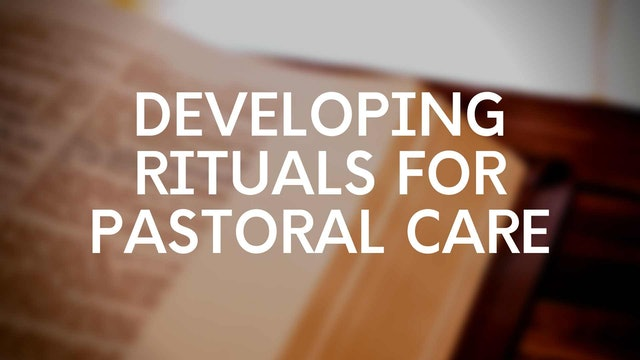 Dr. Jesse Middendorf: Developing Rituals for Pastoral Care