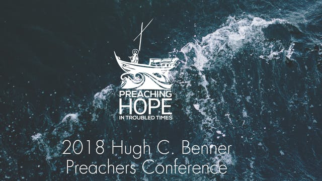 2018 Hugh C. Benner Preachers Conference