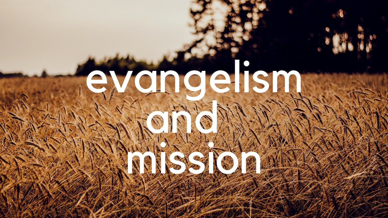 Evangelism and Mission