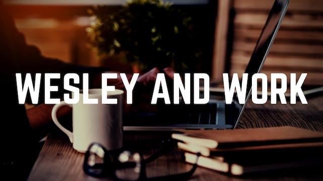 Dr. Josh Sweeden: Wesley and Work